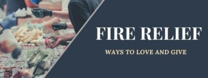 Fire Relief: Ways to Love and Serve